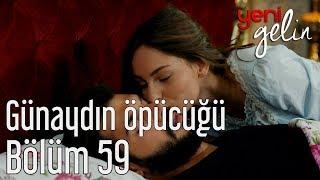 Yeni Gelin 59. Bölüm - Günaydın Öpücüğü