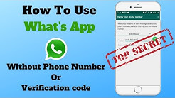 How To USE WHATSAPP Without Phone NUMBER or VERIFICATION Code (2018-2019)