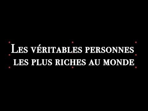 Les véritables personnes les plus riches au monde