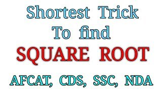 Square Root Shortest Trick | How to find square root | Short trick of Square root | Afcat 2 2018