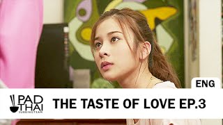[Eng Sub] The Taste of Love EP.3