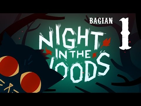 Night In The Woods 1 - gameplay walkthrough (indonesian commentary)