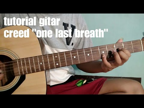 Tutorial & Chord Gitar One Last Breath (creed) Cover Gitar