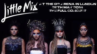 Little Mix at the O2 Arena 25th May 2014 (Multicam)