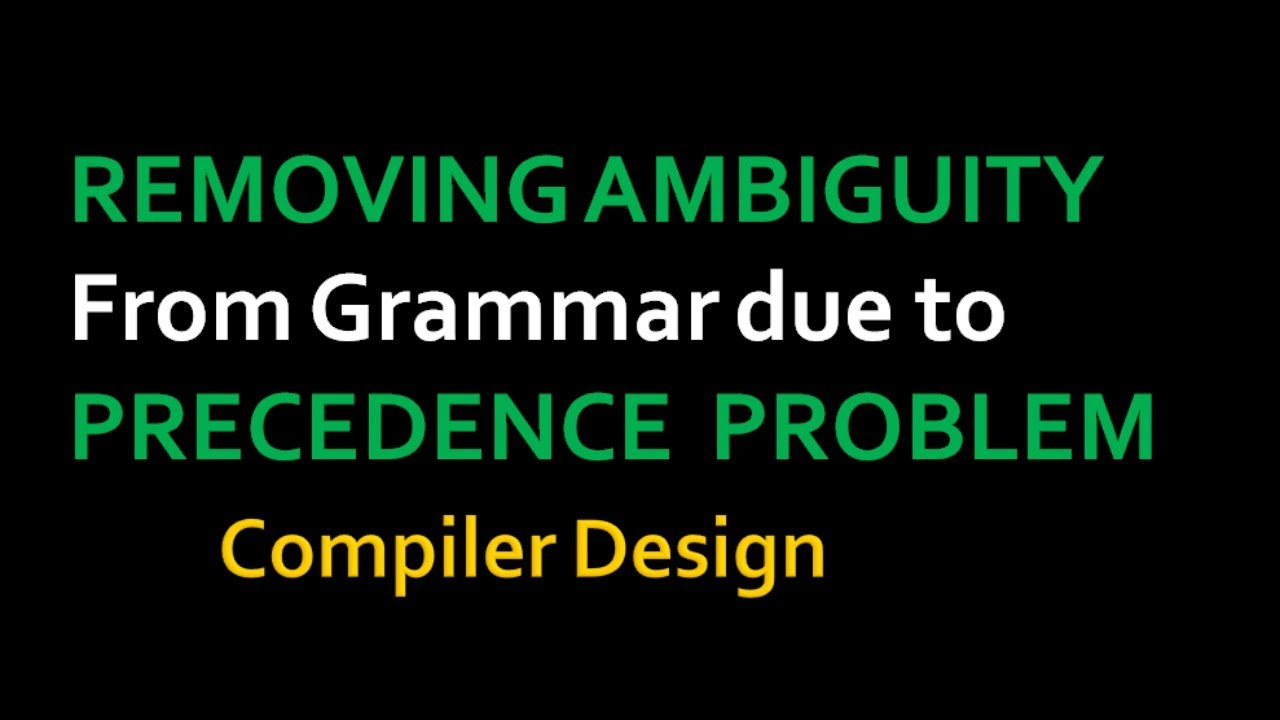 Removing Ambiguity in Compiler design -lecture 10 part -2(Hindi Urdu)