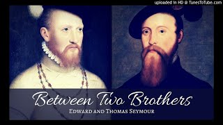 Tudors Dynasty Podcast: Between Two Brothers - Edward and Thomas Seymour