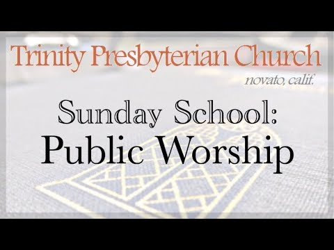Public Worship: It's Elements: Call to Worship