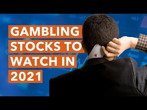 2 Gambling Stocks to Watch in 2021