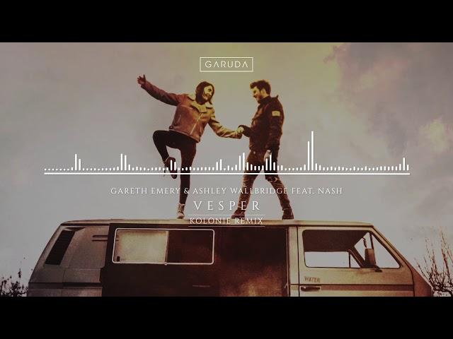 Gareth Emery & Ashley Wallbridge feat. NASH - Vesper (Kolonie Remix)