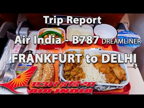 Trip Report : Air India | Boeing 787 Dreamliner | Frankfurt to Delhi | AI120 | FRA-DEL