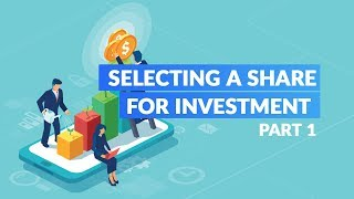 Selecting a Share for Investment, Part 1