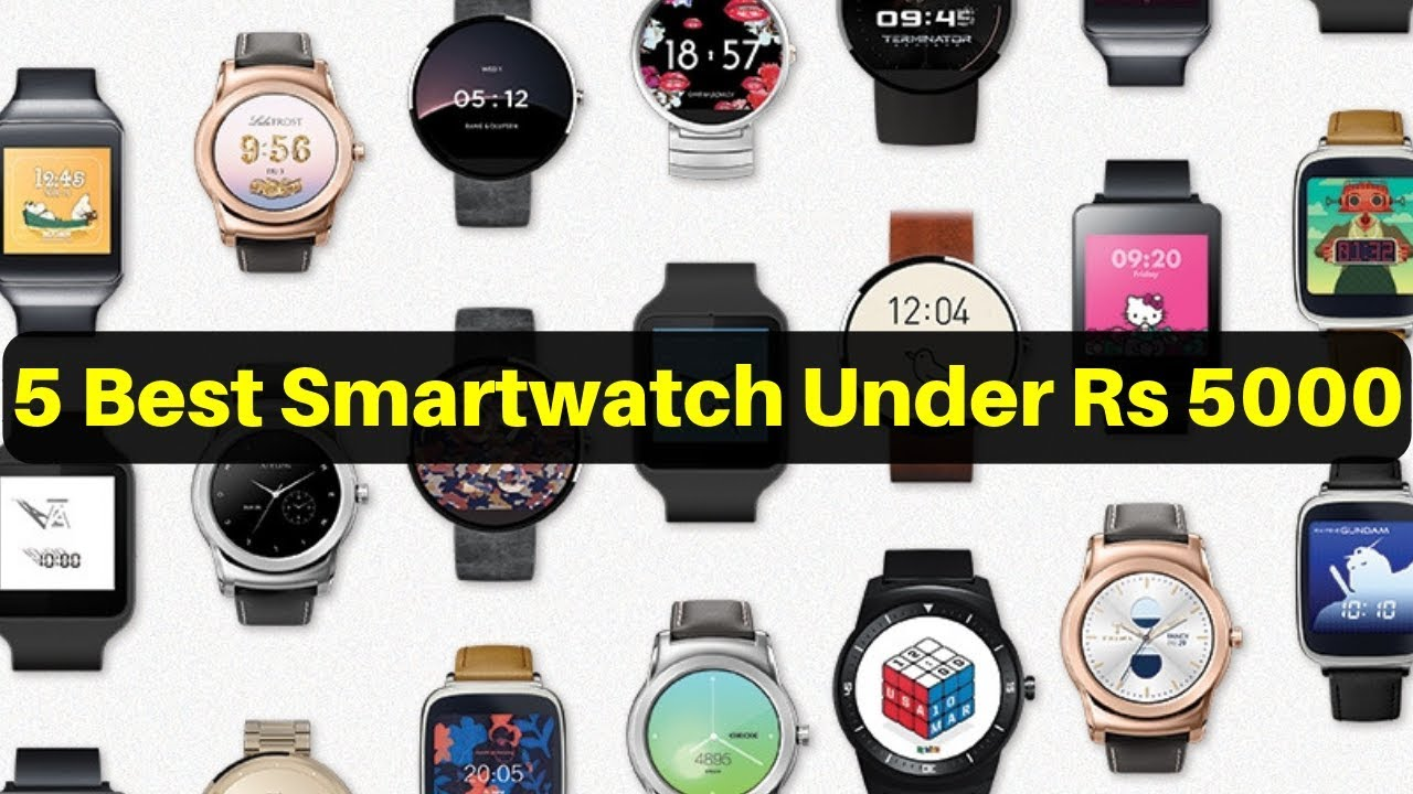 12b53732921 Top 5 Best Smartwatch Under Rs 5000 In India 2019