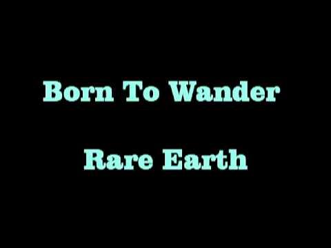 Born To Wander  Rare Earth