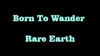 Born To Wander  Rare Earth