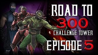 Road to 300 - Ep.5 - Reptile, Sektor,& Sub-Zero (Challenge Tower 46-56)