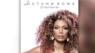 Autumn Rowe - If I Don't Have You (Radio Edit) [Official]