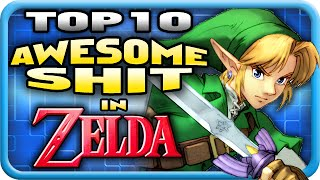 top 10 awesome shit in zelda dextheswede