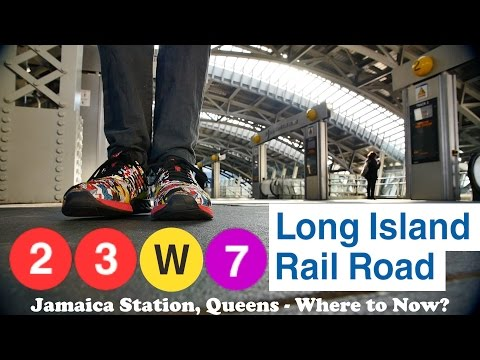 2 3 W 7 LIRR - Harlem 125th to Jamaica Station - Where to Now?