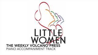 The Weekly Volcano Press - Little Women - Piano Accompaniment/Rehearsal Track