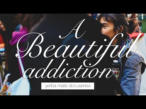 A Beautiful Addiction - Paraguayan Yerba Mate in Buenos Aires - FULL EPISODE