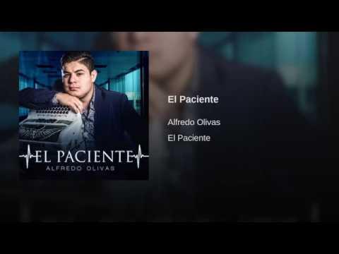 Alfredo Olivas  El Paciente Audio 2016