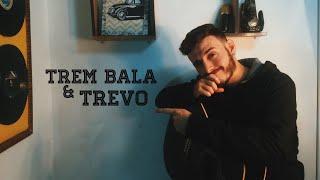 Trevo & Trem Bala (mashup ) -( cover - Victor Hugo )