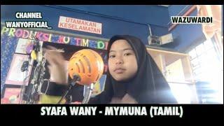 Syafa Wany - Mymuna Versi Tamil (Cover Santesh)