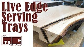 Making Live Edge Serving Platters