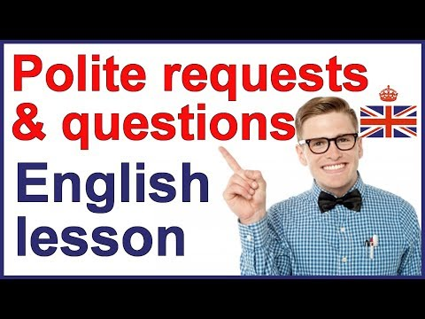 Polite requests and questions | Spoken English
