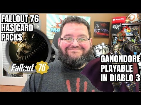 Fallout 76 Card Packs? GANONDORF Playable in Diablo 3 On SWITCH?