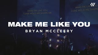 Make Me Like You (LIVE) - Bryan McCleery | He Wears A Crown