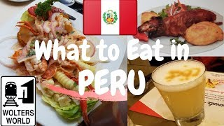 Peruvian Food - What You Should Eat in Peru