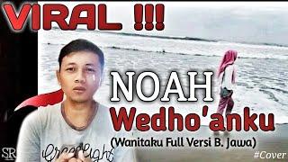 NOAH - Wedo'anku (Wanitaku Versi B. Jawa)/ Rohman ANF Cover