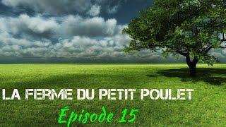 La Ferme du Petit Poulet - Episode 15 + Bonus DEUTZ FAHR