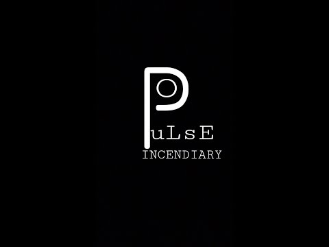 CHANNEL TRAILER PuLsE INCENDIARY