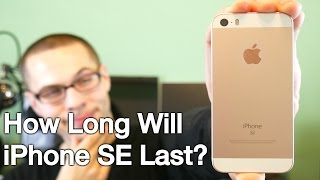How long will iPhone SE last?
