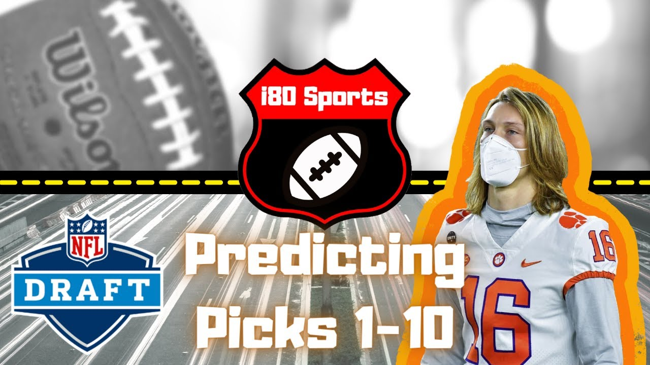 NFL Draft- Predicting Picks #1-10