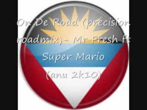 On De Road (precision roadmix)- Mr Fresh ft Super Mario (ANU 2K10)