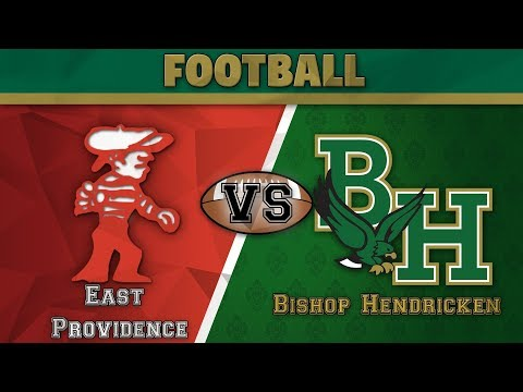 BHHS Football - Bishop Hendricken High School vs. East Providence - Homecoming Game