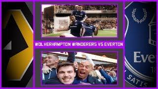 *MAD SCENES*WE'RE BACK!!-Wolves Vs Everton-Premier League (2018/19)