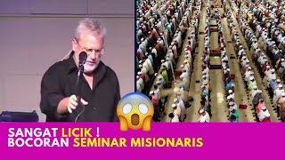 Tipu Daya Misionaris Sesatkan Muslim 💥 Bocoran Seminar Misionaris Ini Wajib Dishare