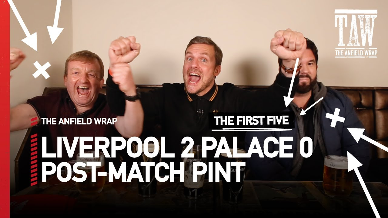 Download Liverpool 2 Crystal Palace 0 | Post-Match Pint | First Five