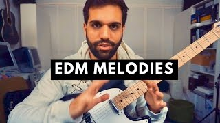 EDM MELODIES & SONGWRITING - getting the foundation right