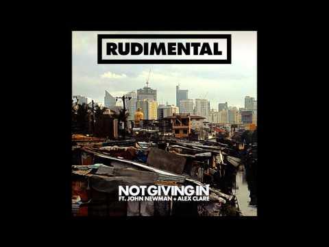 Not Giving In - Rudimental Ft. John Newman & Alex Clare