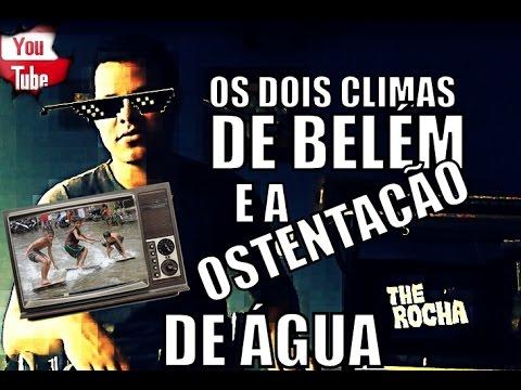OS DOIS CLIMAS DE BELÉM E A OSTENTAÇÃO DE ÁGUA