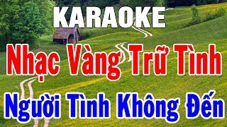 Karaoke Nhạc Sống Bolero Nhạc Vàng Trữ Tình Hòa Tấu | Liên Khúc Người Tình Không Đến | Trọng Hiếu