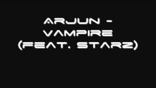 Arjun - Vampire (feat. Starz)