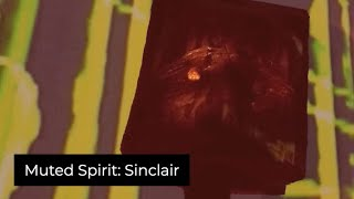 Muted Spirit: Sinclair, Experimental Video Art and Music by Collin Thomas
