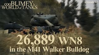 26,889 Wn8 In The M41 Bulldog - Cooblimey's World Of Tanks - Ep.62