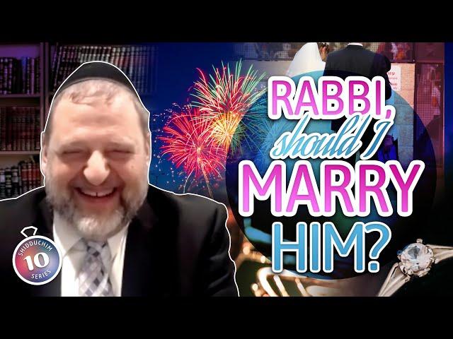 Rabbi, Should I Marry Him? (Shidduch Series #10) (Ep. 124)